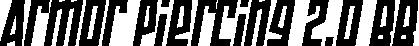 Armor Piercing 2.0 BB Italic