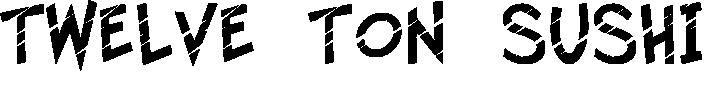 Twelve Ton Sushi example